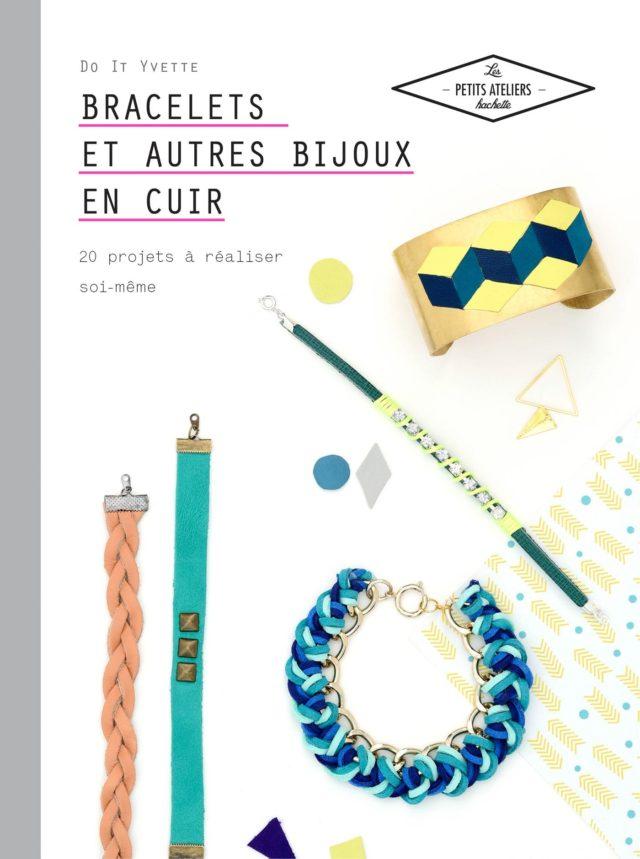 Bracelets et autres bijoux en cuir: 20 projets à réaliser soi même