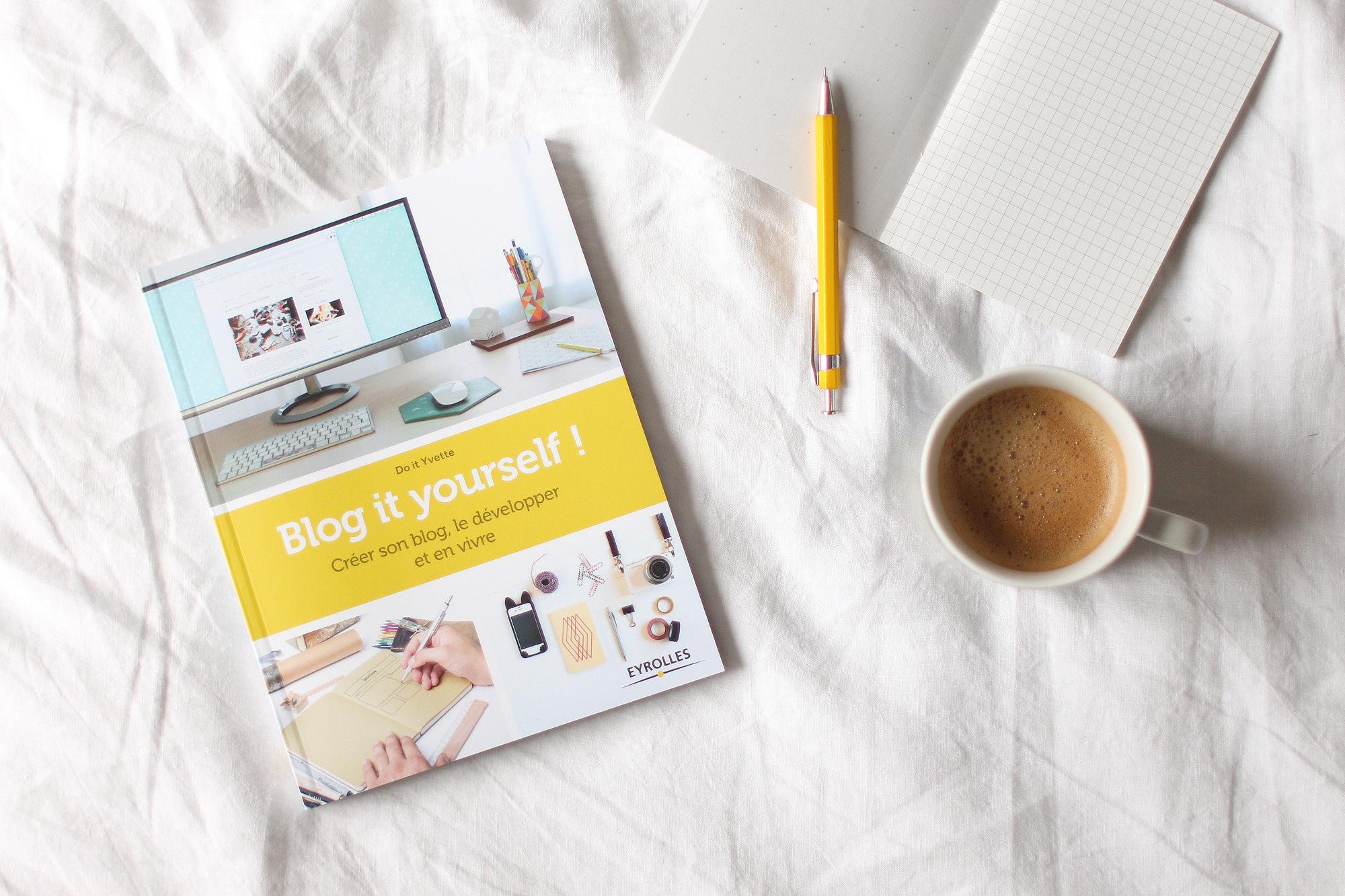 Blog it yourself par Do It Yvette, comment ouvrir un blog et en vivre