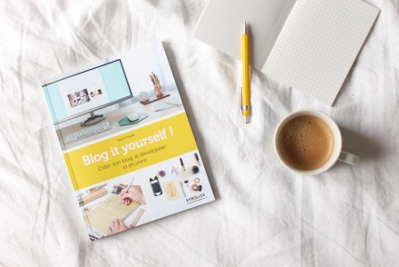 Blog it yourself par Do It Yvette, comment ouvrir un blog et en vivre